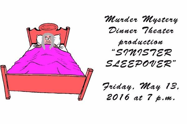 "Murder Mystery Dinner Theater production ""SINISTER SLEEPOVER"""